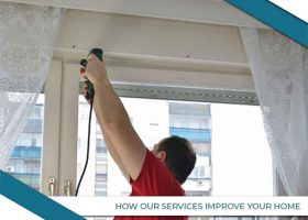 How Our Services Improve Your Home